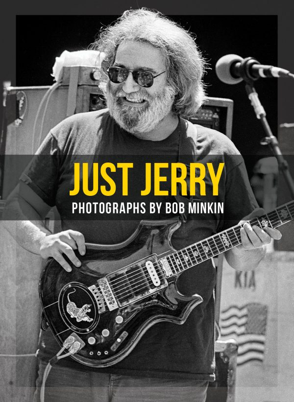 Just Jerry Jerry Garcia Photo Book By Bob Minkin